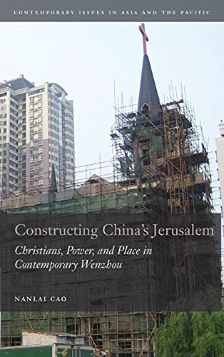 9780804770804: Constructing China's Jerusalem: Christians, Power, and Place in Contemporary Wenzhou (Contemporary Issues in Asia and the Pacific)