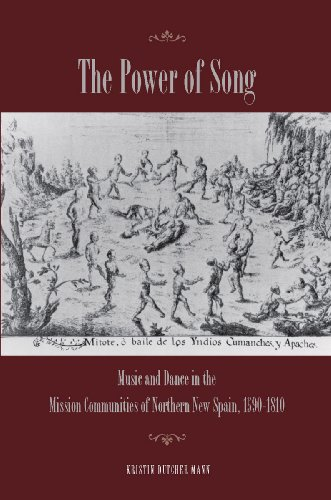 9780804770866: The Power of Song: Music and Dance in the Mission Communities of Northern New Spain, 1590-1810
