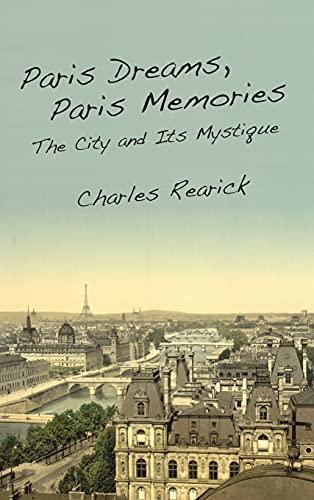 9780804770927: Paris Dreams, Paris Memories: The City and Its Mystique