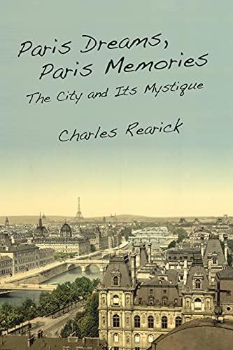9780804770934: Paris Dreams, Paris Memories: The City and Its Mystique
