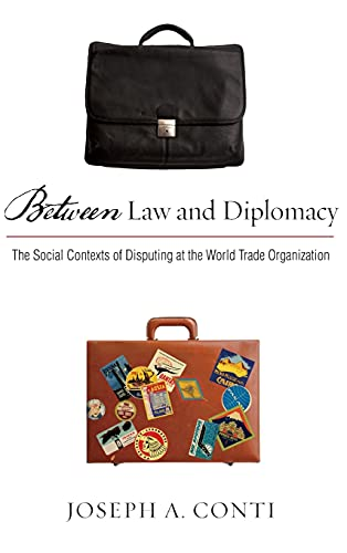 9780804771436: Between Law and Diplomacy: The Social Contexts of Disputing at the World Trade Organization