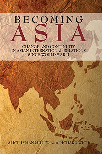 9780804771504: Becoming Asia: Change and Continuity in Asian International Relations Since World War II