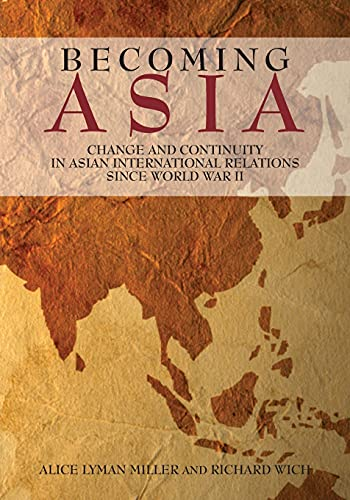9780804771511: Becoming Asia: Change and Continuity in Asian International Relations Since World War II