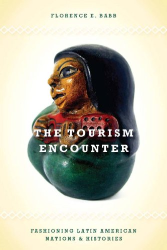 The Tourism Encounter Fashioning Latin American Nations and Histories: Florence Babb
