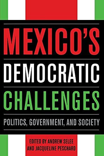 9780804771627: Mexico's Democratic Challenges: Politics, Government, and Society
