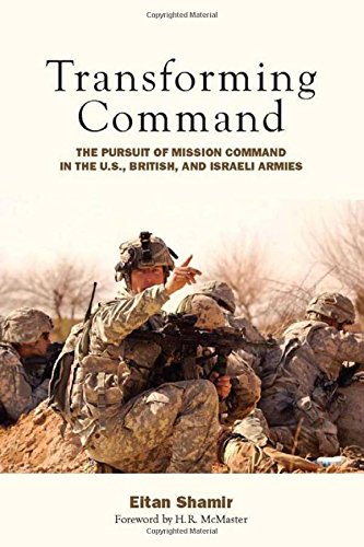9780804772020: Transforming Command: The Pursuit of Mission Command in the U.S., British, and Israeli Armies