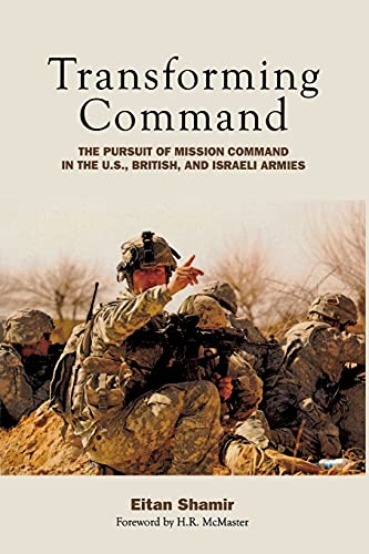 9780804772037: Transforming Command: The Pursuit of Mission Command in the U.S., British, and Israeli Armies
