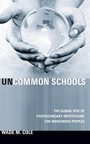 9780804772105: Uncommon Schools: The Global Rise of Postsecondary Institutions for Indigenous Peoples