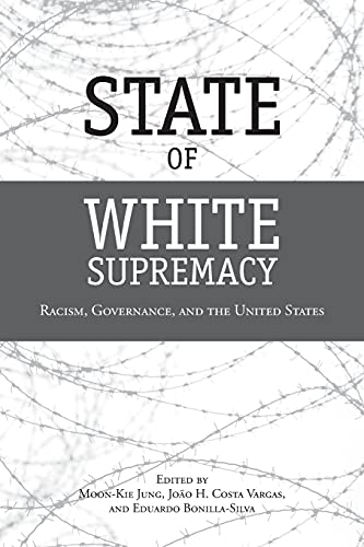 State of White Supremacy: Racism, Governance, and