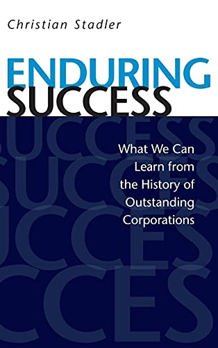 9780804772211: Enduring Success: What We Can Learn from the History of Outstanding Corporations