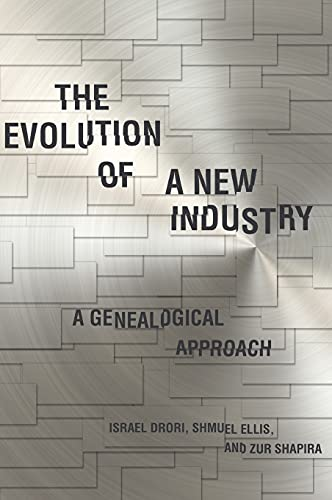 9780804772709: The Evolution of a New Industry: A Genealogical Approach (Innovation and Technology in the World Economy)