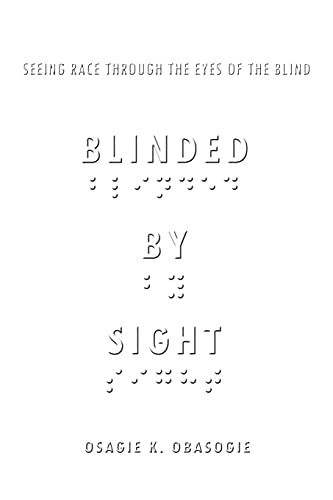9780804772792: Blinded by Sight: Seeing Race Through the Eyes of the Blind