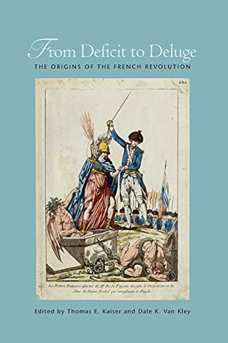 9780804772815: From Deficit to Deluge: The Origins of the French Revolution