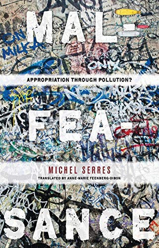 Malfeasance: Appropriation Through Pollution?: Serres, Michel.