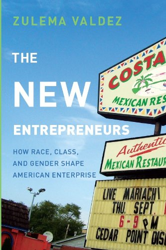 The New Entrepreneurs: How Race, Class, and Gender Shape American Enterprise: Valdez, Zulema