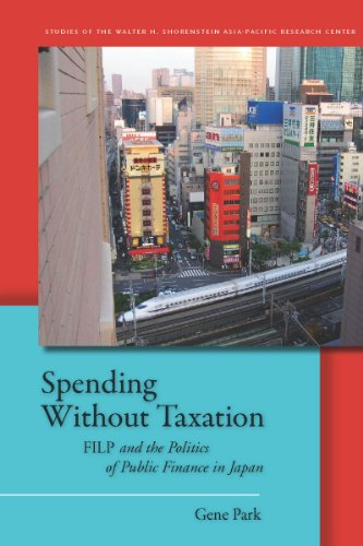 Spending Without Taxation: Filp and the Politics of Public Finance in Japan (Hardback): Gene Park