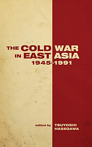 9780804773317: The Cold War in East Asia, 1945-1991 (Cold War International History Project)