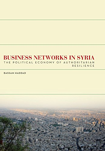 9780804773324: Business Networks in Syria: The Political Economy of Authoritarian Resilience (Stanford Studies in Middle Eastern and Islamic Societies and Cultures)