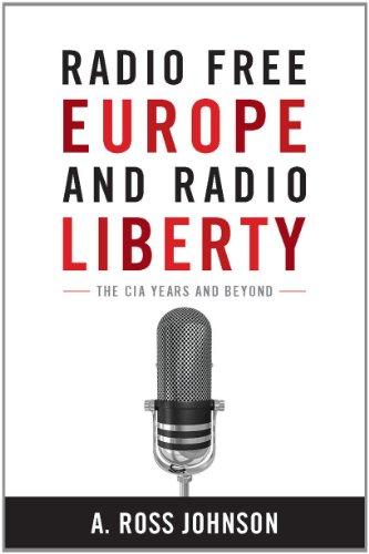 Radio Free Europe and Radio Liberty: The CIA Years and Beyond (Hardback): A. Ross Johnson