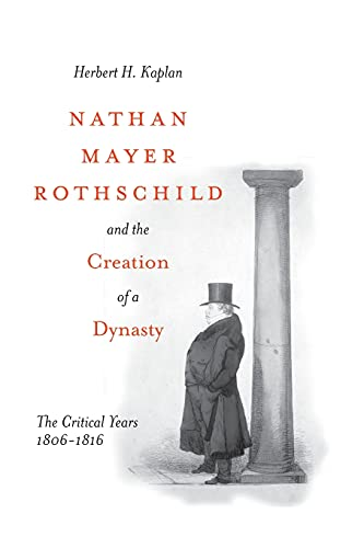 9780804773614: Nathan Mayer Rothschild and the Creation of a Dynasty: The Critical Years 1806-1816