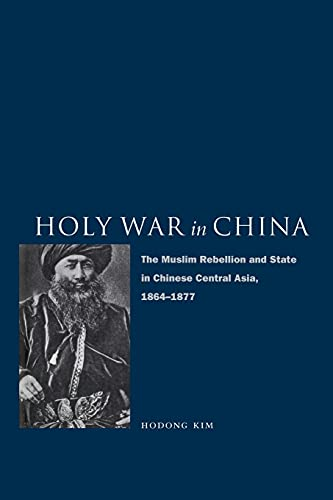 9780804773645: Holy War in China: The Muslim Rebellion and State in Chinese Central Asia, 1864-1877
