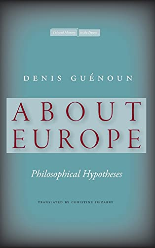 9780804773850: About Europe: Philosophical Hypotheses (Cultural Memory in the Present)