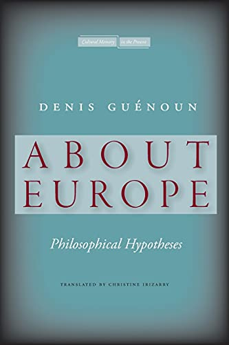 9780804773867: About Europe: Philosophical Hypotheses (Cultural Memory in the Present)