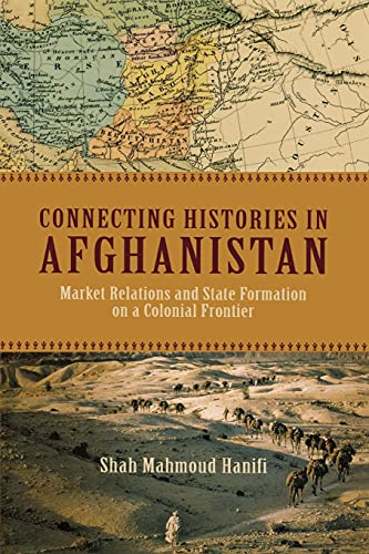 Connecting Histories in Afghanistan: Hanifi, Shah Mahmoud
