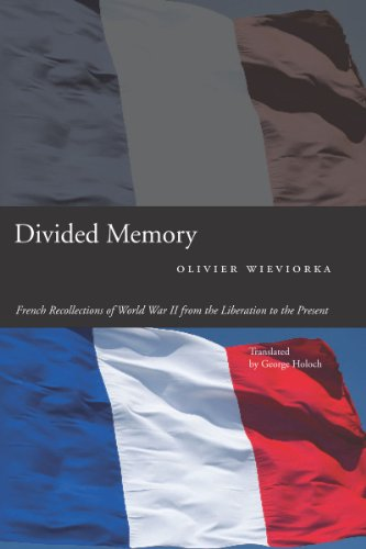 Divided Memory: French Recollections of World War II from the Liberation to the Present (0804774447) by Olivier Wieviorka