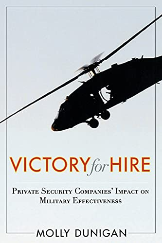 9780804774598: Victory for Hire: Private Security Companies' Impact on Military Effectiveness