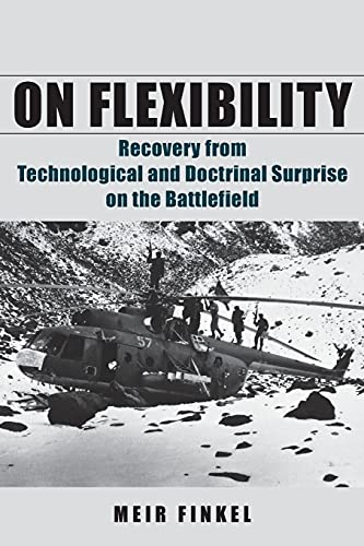 9780804774895: On Flexibility: Recovery from Technological and Doctrinal Surprise on the Battlefield