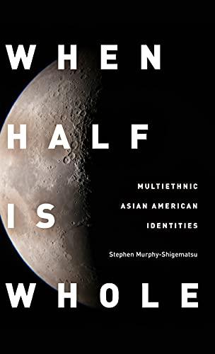 9780804775175: When Half Is Whole: Multiethnic Asian American Identities