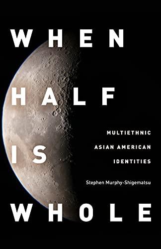 9780804775182: When Half Is Whole: Multiethnic Asian American Identities