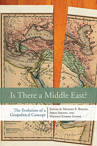Is There a Middle East?: The Evolution: Bonine, Michael E.;