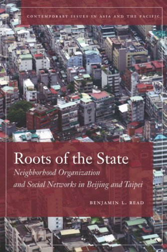 9780804775656: Roots of the State: Neighborhood Organization and Social Networks in Beijing and Taipei (Contemporary Issues in Asia and the Pacific)