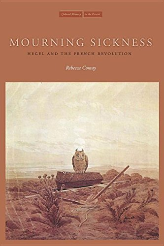 9780804775731: Mourning Sickness: Hegel and the French Revolution (Cultural Memory in the Present)