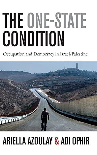 9780804775915: The One-State Condition: Occupation and Democracy in Israel/Palestine (Stanford Studies in Middle Eastern and Islamic Societies and Cultures)