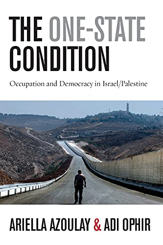 9780804775922: The One-State Condition: Occupation and Democracy in Israel/Palestine (Stanford Studies in Middle Eastern and Islamic Societies and Cultures)