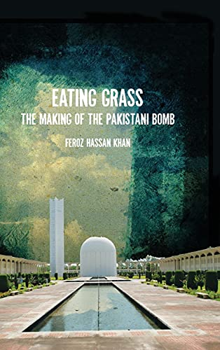 9780804776004: Eating Grass: The Making of the Pakistani Bomb