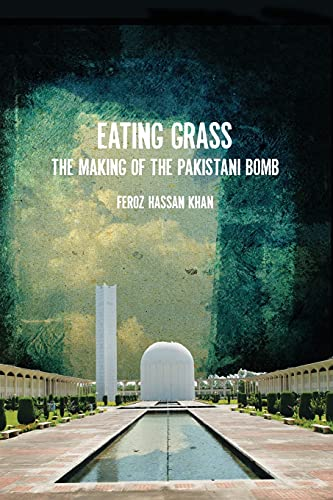 9780804776011: Eating Grass: The Making of the Pakistani Bomb