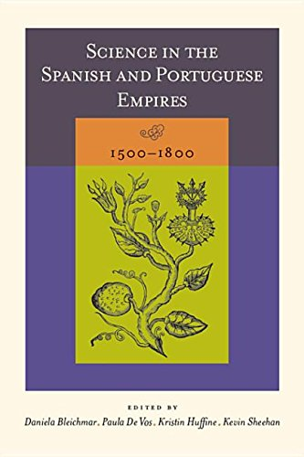 9780804776332: Science in the Spanish and Portuguese Empires, 1500-1800