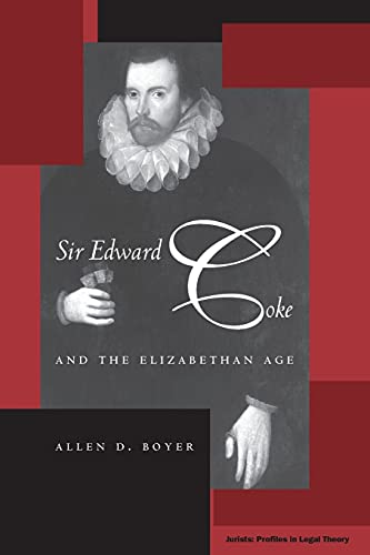 9780804776592: Sir Edward Coke and the Elizabethan Age (Jurists: Profiles in Legal Theory)