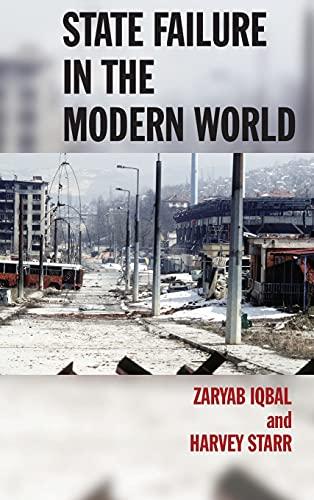 State Failure in the Modern World (Hardback): Zaryab Iqbal, Harvey Starr