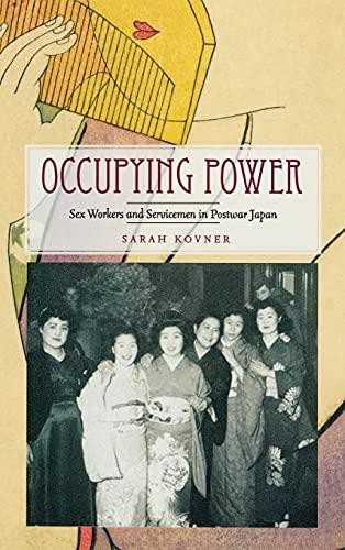 Occupying Power: Sex Workers and Servicemen in Postwar Japan (Hardback): Sarah Kovner