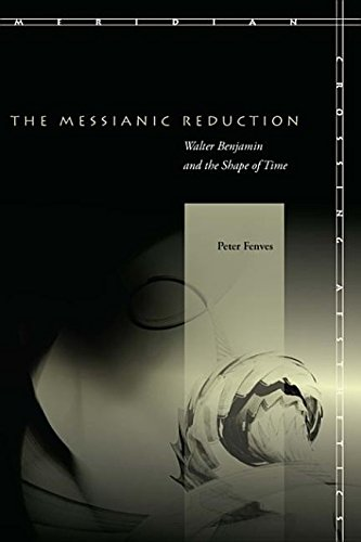 9780804777285: The Messianic Reduction: Walter Benjamin and the Shape of Time