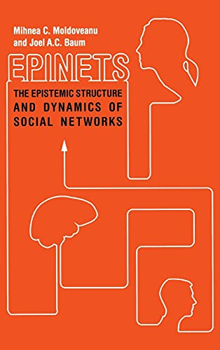 9780804777919: Epinets: The Epistemic Structure and Dynamics of Social Networks