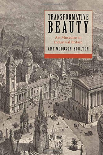 9780804778046: Transformative Beauty: Art Museums in Industrial Britain