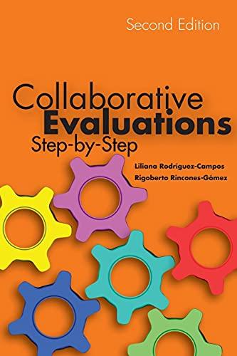 Collaborative Evaluations: Step-by-Step, Second Edition (Paperback): Liliana Rodriguez-Campos, Rigoberto