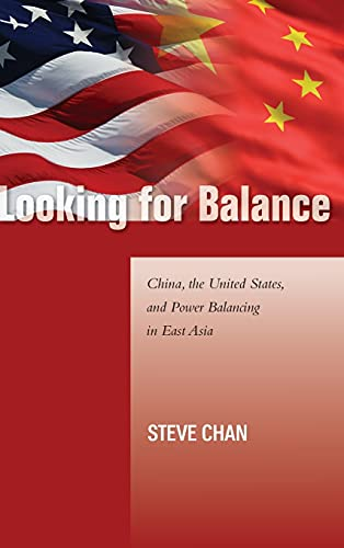 9780804778206: Looking for Balance: China, the United States, and Power Balancing in East Asia (Studies in Asian Security)