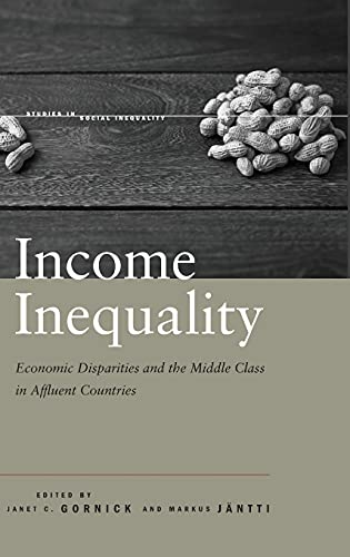 Income Inequality: Economic Disparities and the Middle Class in Affluent Countries (Hardback)